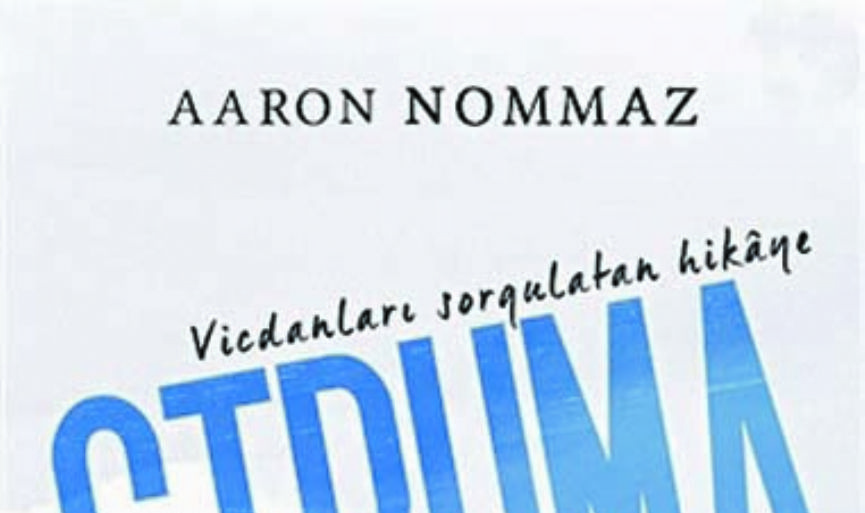 Aaron Nommaz's new book ´The Tale that Probes the Conscience: Struma´ is out