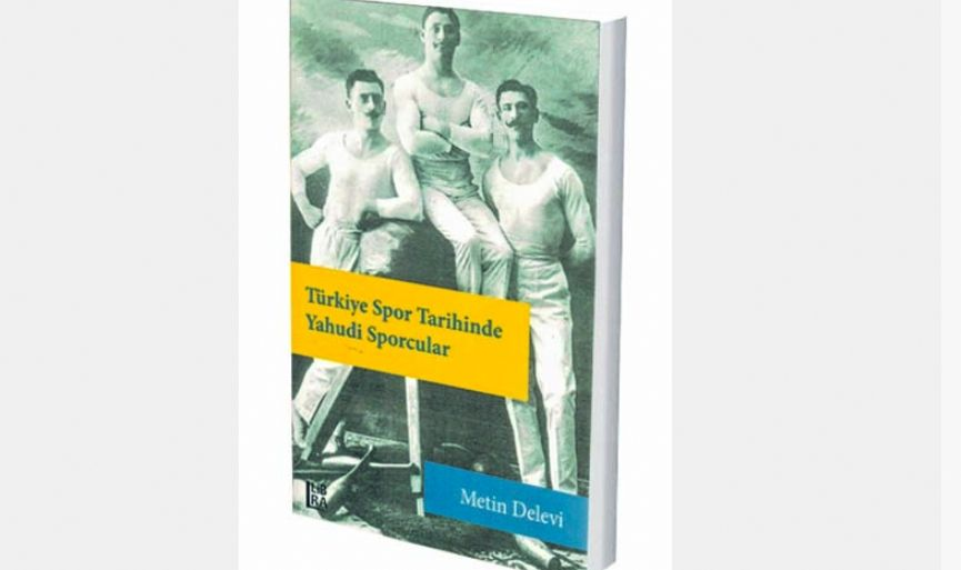 """""""Jewish Athletes in the History of Sports in Turkey"""" by Metin Delevi"""