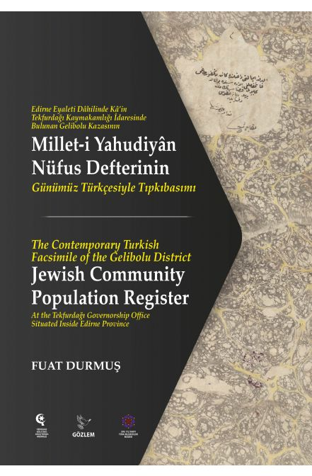 Gelibolu Millet-i Yahudiyan Nüfus Defteri (1845) The Jewish Community Population Register of the Gelibolu District